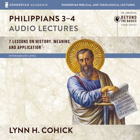 Philippians 3-4: Audio Lectures by Lynn H. Cohick...