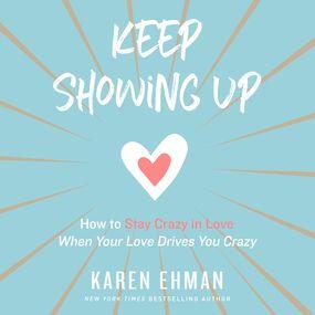 Keep Showing Up by Karen Ehman...