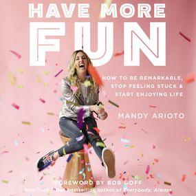 Have More Fun by Bob Goff and Mandy Arioto...