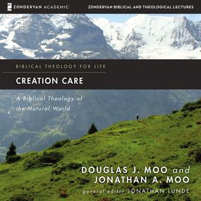 Creation Care: Audio Lectures by Douglas J. Moo and Jonathan A Moo...