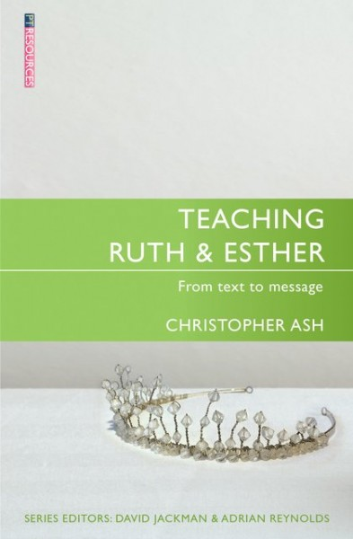Teaching Ruth & Esther: Teaching the Bible Series