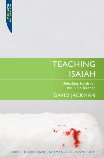 Teaching Isaiah: Teaching the Bible Series