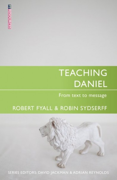 Teaching Daniel: Teaching the Bible Series