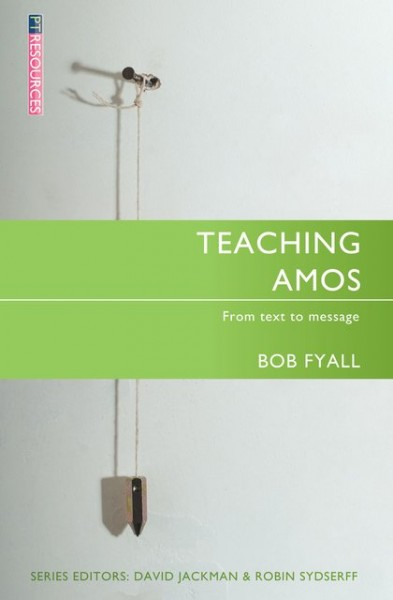 Teaching Amos: Teaching the Bible Series
