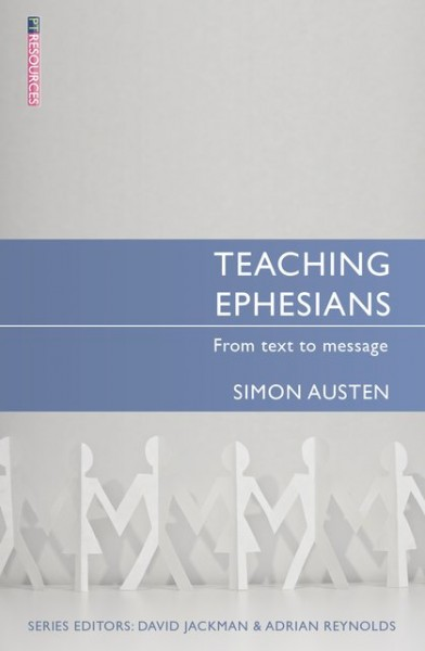 Teaching Ephesians: Teaching the Bible Series