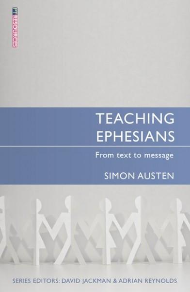 Teaching Ephesians: Teaching the Bible Series