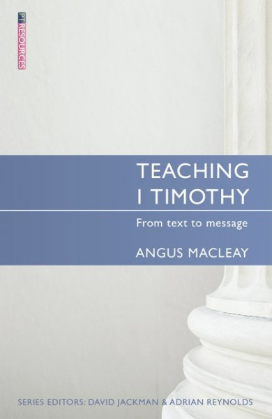 Teaching 1 Timothy: Teaching the Bible Series
