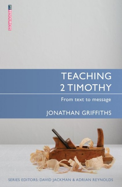 Teaching 2 Timothy: Teaching the Bible Series