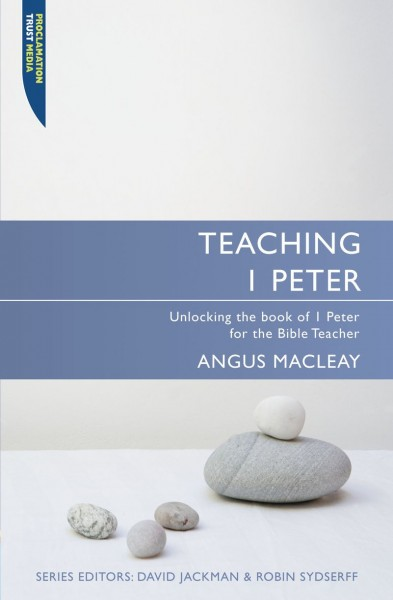 Teaching 1 Peter: Teaching the Bible Series