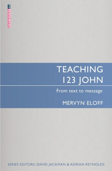 Teaching 1-3 John: Teaching the Bible Series