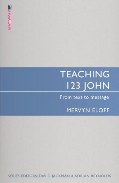 Teaching 1-3 John: Teaching the Bible Series
