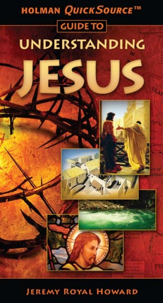 Holman QuickSource Guide to Understanding Jesus