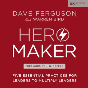 Hero Maker by J. D. Greear, Warren Bird, Dave Fer...
