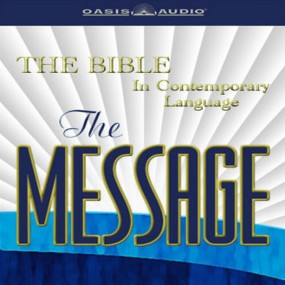 The Message Audio Bible by Eugene H. Peterson...