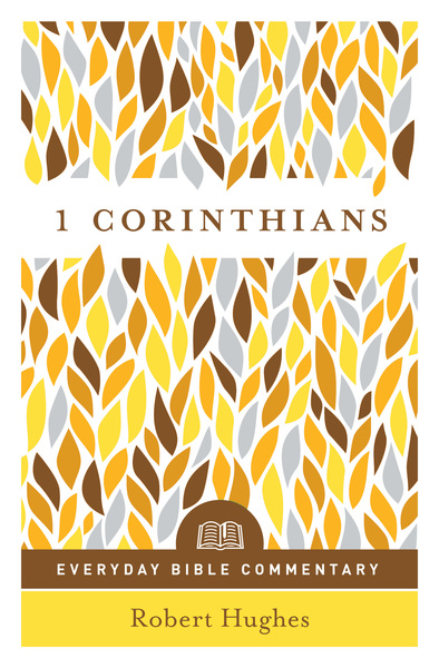 1 Corinthians- Everyday Bible Commentary