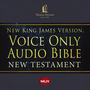 NKJV Voice Only Audio Bible, Narrated by Bob Souer: New Testament