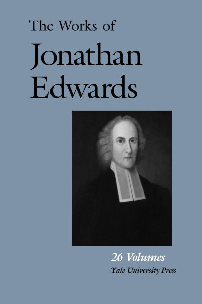 Works of Jonathan Edwards (26 Vols.)