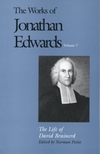 Works of Jonathan Edwards: Volume 7 - The Life of David Brainerd