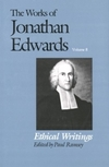 Works of Jonathan Edwards: Volume 8 - Ethical Writings