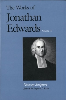 Works of Jonathan Edwards: Volume 15 - Notes on Scripture