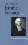 Works of Jonathan Edwards: Volume 16 - Letters and Personal Writings