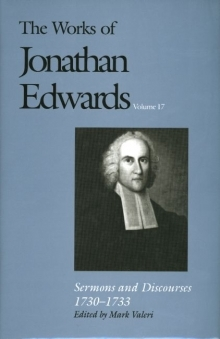 Works of Jonathan Edwards: Volume 17 - Sermons and Discourses, 1730-1733