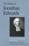 Works of Jonathan Edwards: Volume 22 - Sermons and Discourses, 1739-1742