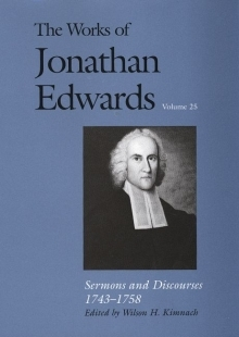 Works of Jonathan Edwards: Volume 25 - Sermons and Discourses, 1743-1758