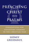 Preaching Christ from Psalms: Foundations for Expository Sermons