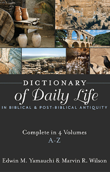 Dictionary of Daily Life in Biblical & Post-Biblical Antiquity (4 Vols.)