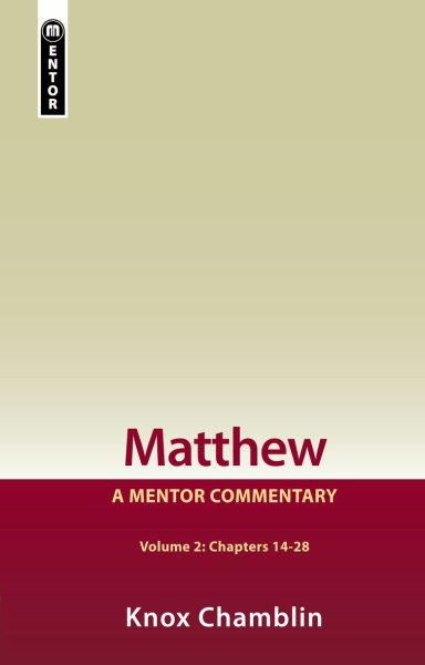 Mentor Commentary: Matthew Chapters 14-28 (MNT)