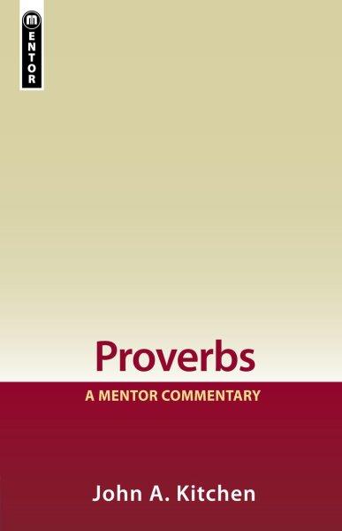 Mentor Commentary: Proverbs (MOT)
