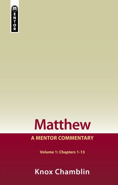 Mentor Commentary: Matthew Chapters 1-13 (MNT)