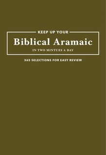 Keep Up Your Biblical Aramaic in Two Minutes a Day