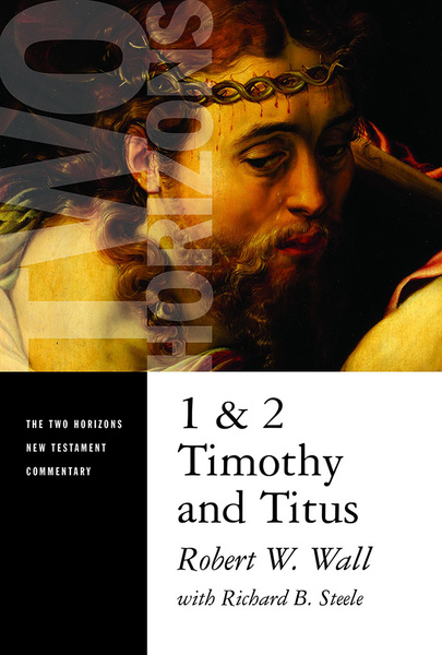 Two Horizons New Testament Commentary (THNTC): 1 & 2 Timothy and Titus