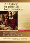 History of Biblical Interpretation Volume 2: Medieval through the Reformation Periods