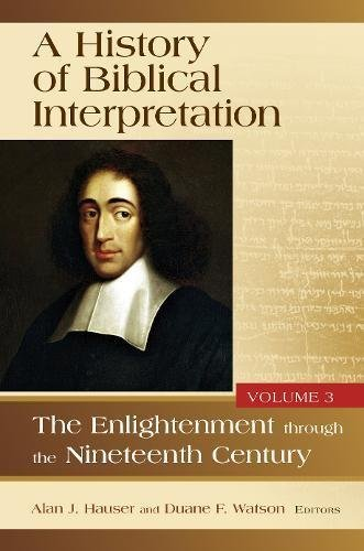 History of Biblical Interpretation Volume 3: Enlightenment through the Nineteenth Century
