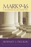 Baylor Handbook on the Greek New Testament: Mark 9-16