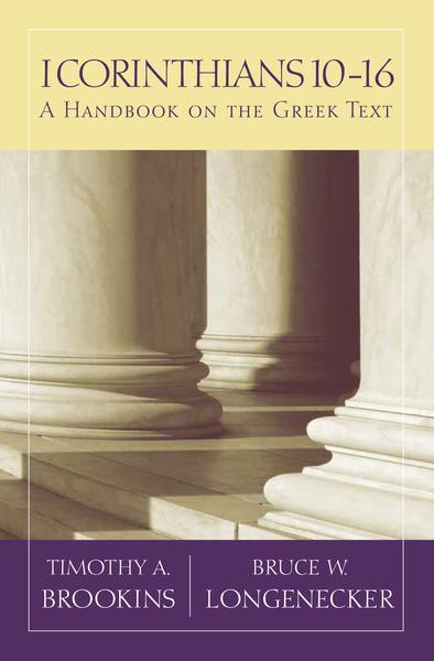 Baylor Handbook on the Greek New Testament: 1 Corinthians 10-16