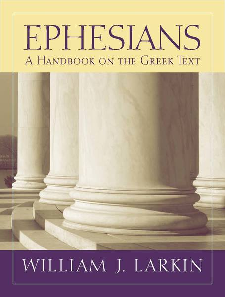 Baylor Handbook on the Greek New Testament: Ephesians (BHGNT)