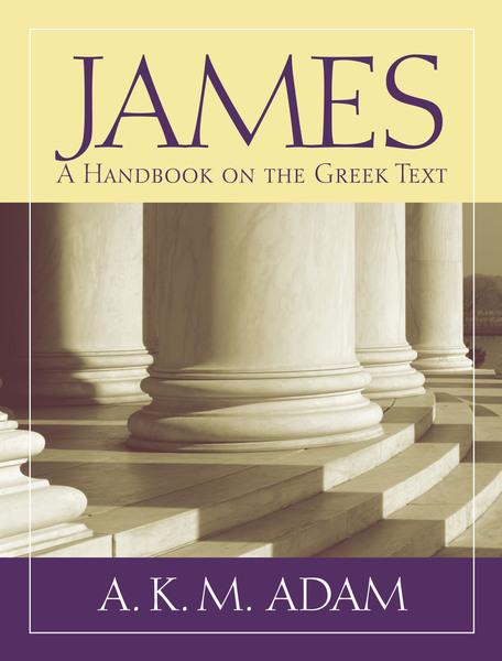 Baylor Handbook on the Greek New Testament: James (BHGNT)