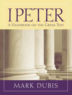 Baylor Handbook on the Greek New Testament: 1 Peter