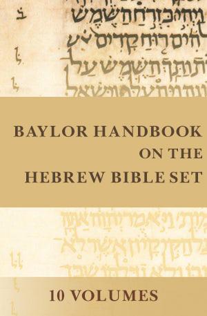 Baylor Handbook on the Hebrew Bible Set (10 Vols) - BHHB