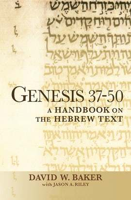 Baylor Handbook on the Hebrew Bible: Genesis 37-50 (BHHB)