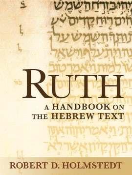 Baylor Handbook on the Hebrew Bible: Ruth (BHHB)