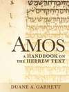 Baylor Handbook on the Hebrew Bible: Amos (BHHB)