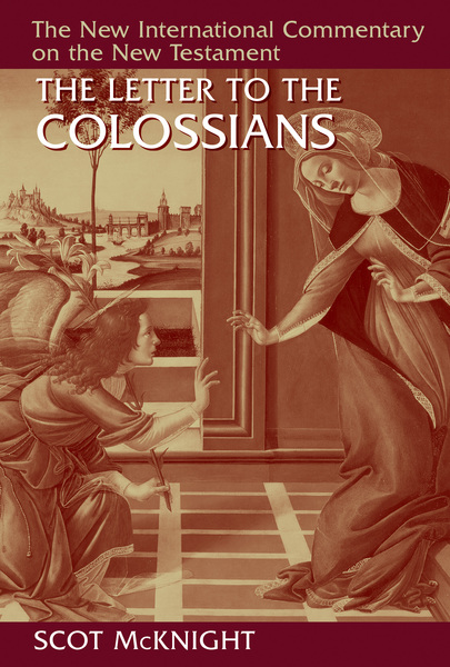 New International Commentary on the New Testament (NICNT): The Letter to the Colossians
