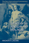 New International Commentary on the Old Testament (NICOT): The Books of Haggai and Malachi
