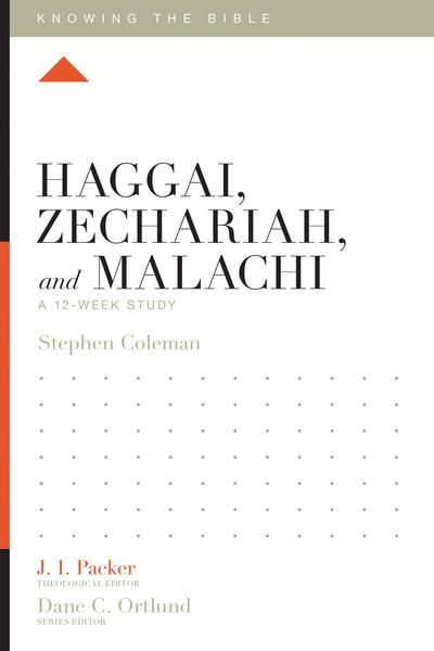 Haggai, Zechariah, and Malachi: A 12-Week Study