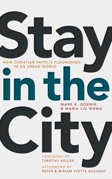 Stay in the City: How Christian Faith Is Flourishing in an Urban World